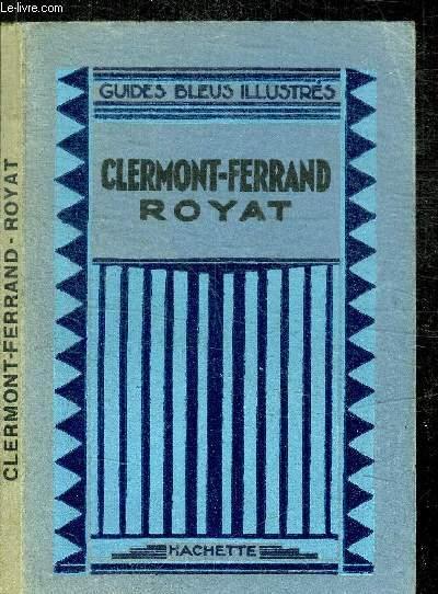 CLERMONT-FERRAND ROYAT / LES GUIDES BLEUS ILLUSTRES