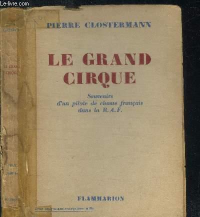 LE GRAND CIRQUE - SOUVENIRS D'UN PILOTE DE CHASSE FRANCAIS DANS LA R.A.F.