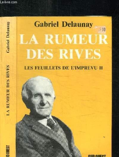 LA RUMEUR DES RIVES - LES FEUILLETS DE L'IMPREVU II - CHRONIQUES PUBLIEES PAR LE QUOTIDIEN