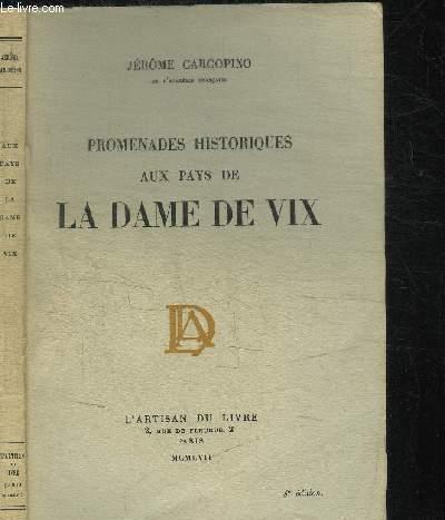 PROMENADES HISTORIQUES AU  PAYS DE LA DAME DE VIX