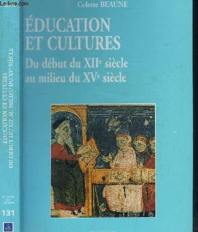 EDUCATION ET CULTURES - DU DEBUT DU XIIe SIECLE AU MILIEU DU XVe SIECLE / COLLECTION REGARDS SUR L'HISTOIRE N°131