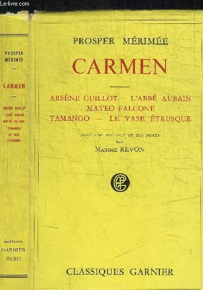 CARMEN - ARSENE GUILLOT - L'ABBE AUBAIN - MATEO FALCONE - TAMANGO - LE VASE ETRUSQUE