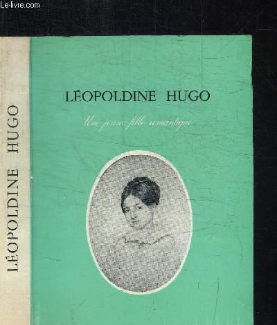 LEOPOLDINE HUGO - UNE JEUNE FILLE ROMANTIQUE