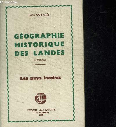 GEOGRAPHIE HISTORIQUE DES LANDES (3e EDITION) - LES PAYS LANDAIS