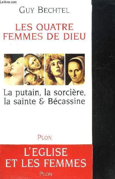LES QUATRE FEMMES DE DIEU - LA PUTAIN, LA SORCIERE, LA SAINTE & BECASSINE