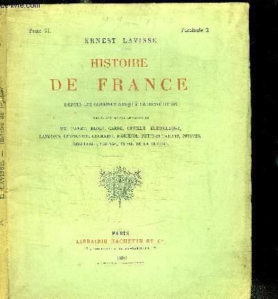 HISTOIRE DE FRANCE DEPUIS LES ORIGINES JUSQU'A LA REVOLUTION - TOME VI FASCICULE 2 - LES GUERRES DE RELIGIONS - ETABLISSEMENT DU POUVOIR ABSOLU - HENRI IV ET LOUIS XIII (1598-1643)