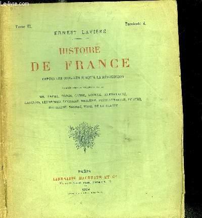 HISTOIRE DE FRANCE DEPUIS LES ORIGINES JUSQU'A LA REVOLUTION - TOME VI - FASCICULE 4 - LE PRELUDE DES GUERRES DE RELIGION - REGGNE D'HENRI III - HENRI IV