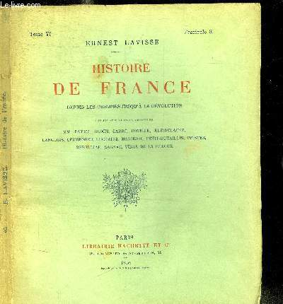 HISTOIRE DE FRANCE DEPUIS LES ORIGINES JUSQU'A LA REVOLUTION - TOME VI FASCICULE 8 - LE MINISTERE DE RICHELIEU -