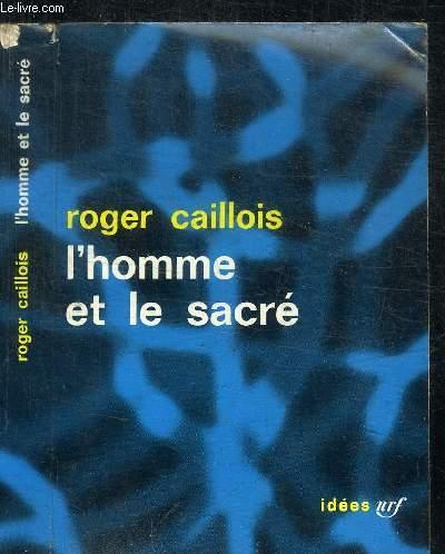 L'HOMME ET LE SACRE / COLLECTION IDEES N°24