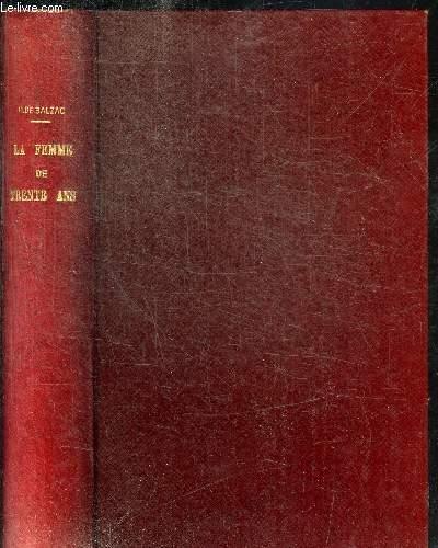 LA FEMME DE TRENTE ANS - LA FEMME ABANDONNEE - LA MESSE DE L'ATHEE - LE MESSAGE - SCENES DE LA VIE PRIVEE - OEUVRES COMPLETES DE H. DE BALZAC