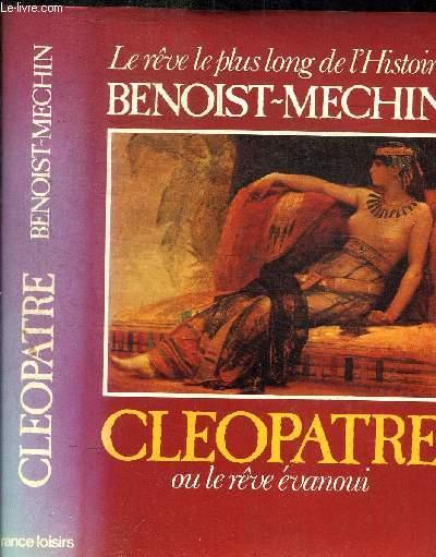 CLEOPATRE OU LE REVE EVANOUI (69-30 AVANT JC)