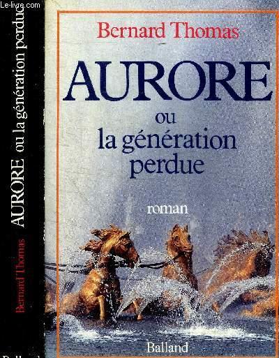 AURORE OU LA GENERATION PERDUE