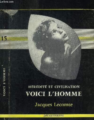 HEREDITE ET CIVILISATION VOICI L'HOMME