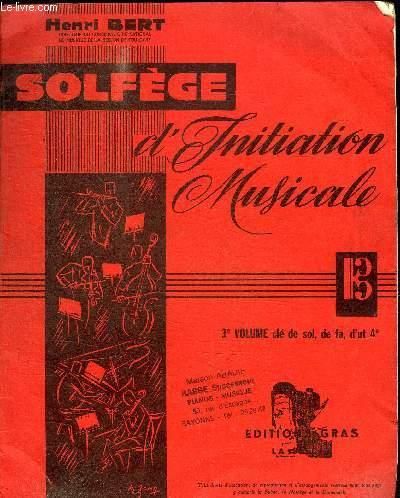 SOLFEGE D'INITIATION MUSICALE - 3e VOLUME CLE DE SOL, DE FA, D'UT 4e