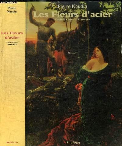 LES FLEURS D'ACIER - CYCLE D'OGIER D'ARGOUGES