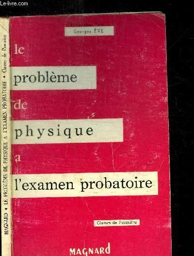 LE PROBLEME DE PHYSIQUE A L'EXAMEN PROBATOIRE - BACCALAUREAT 1ere PARTIE