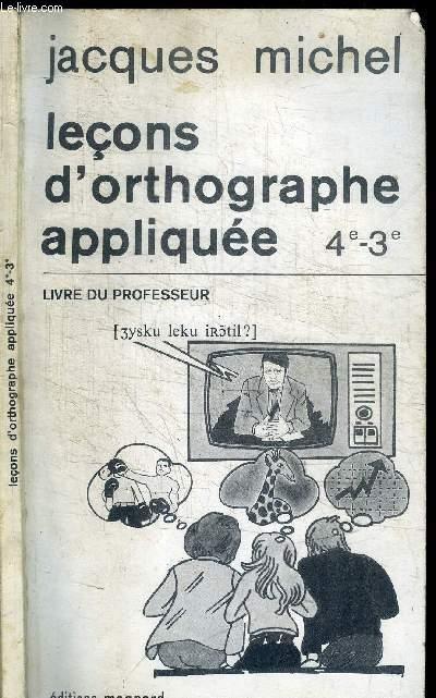 LECONS D'ORTHOGRAPHE APPLIQUEE 4e-3e - LIVRE DU PROFESSEUR