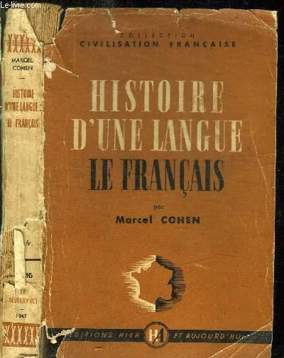 HISTOIRE D'UNE LANGUE LE FRANCAIS / COLLECTION CIVILISATION FRANCAISE