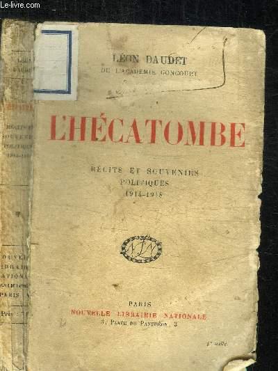 L'HECATOMBE - RECITS ET SOUVENIRS POLITIQUES 1914-1918