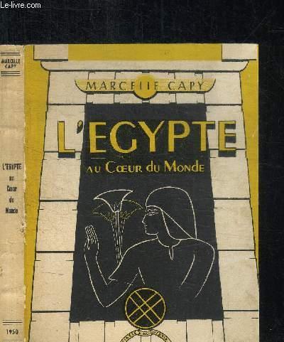 L'EGYPTE - AU COEUR DU MONDE