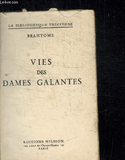 VIES DES DAMES GALANTES / COLLECTION LA BIBLIOTHEQUE PRECIEUSE