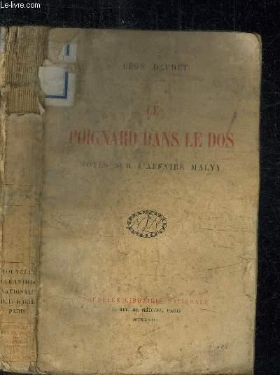 LE POIGNARD DANS LE DOS - NOTES SUR L'AFFAIRE MALVY
