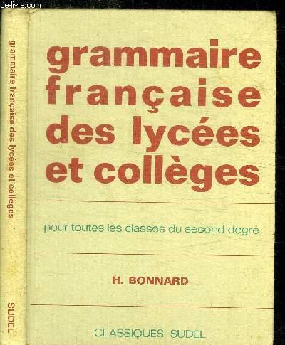 GRAMMAIRE FRANCAISE DES LYCEES ET COLLEGES POUR TOUTES LES CLASSES DU SECOND DEGRE - 11e EDITION