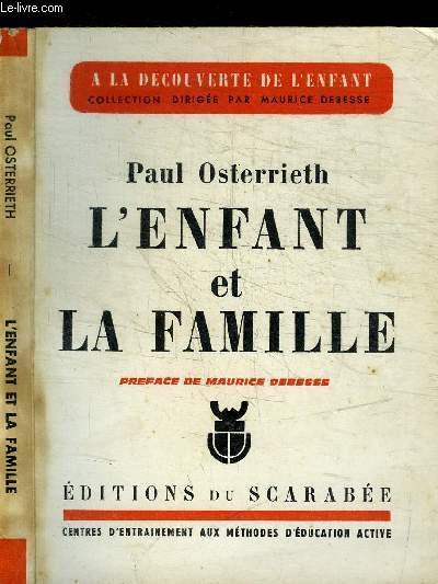 L'ENFANT ET LA FAMILLE / COLLECTION A LA DECOUVERTE DE L'ENFANT