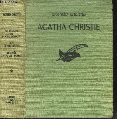 OEUVRES CHOISIES AGATHA CHRISTIE - LIVRE PREMIER LE MEURTRE DE ROGER ACKROYD - DIX PETITS NEGRES - LE NOEL D'HERCULE POIROT