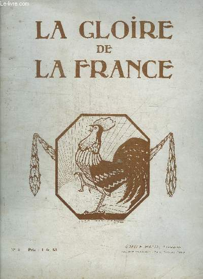 LA GLOIRE DE LA FRANCE - N°6 - L'AGRICULTURE & LA GUERRE