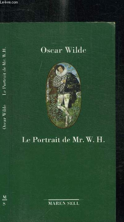 LE PORTRAIT DE Mr. W.H. / COLLECTION PETITE BIBLIOTHEQUE DU XIXe SIECLE