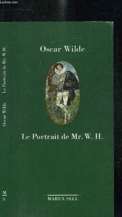 LE PORTRAIT DE Mr. W.H. / COLLECTION PETITE BIBLIOTHEQUE DU XIXe SIECLE