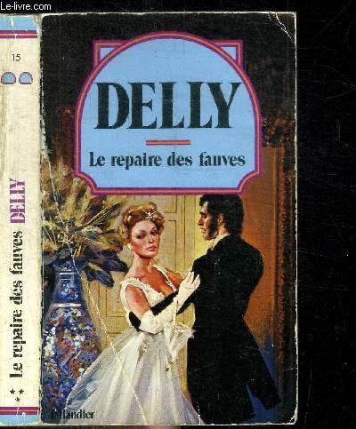 LE REPAIRE DES FAUVES / COLLECTION DELLY N°15