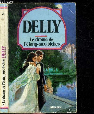 LE DRAME DE L'ETANG-AUX-BICHES / COLLECTION DELLY N°38