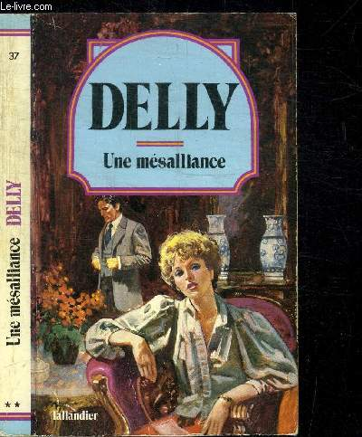 UNE MESALLIANCE / COLLECTION DELLY N°37