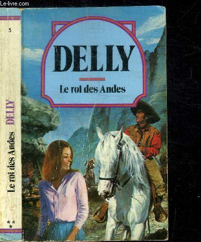 LE ROI DES ANDES / COLLECTION DELLY N°5