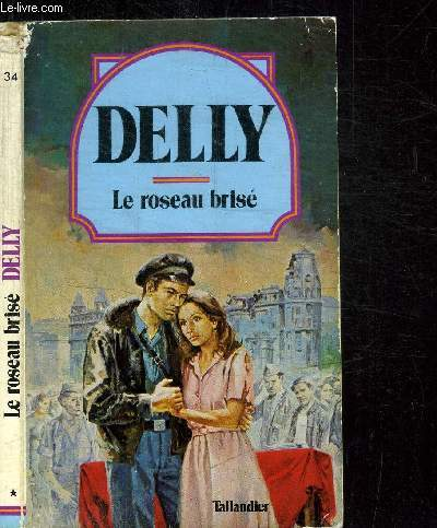 LE ROSEAU BRISE / COLLECTION DELLY N°34