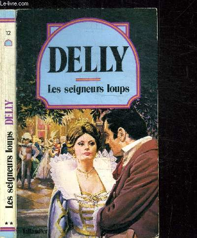 LES SEIGNEURS LOUPS / COLLECTION DELLY N°12