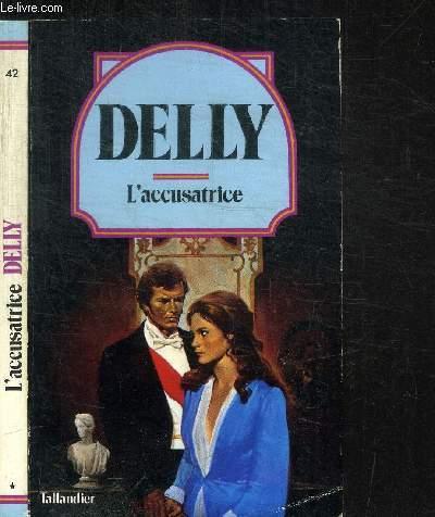 L'ACCUSATRICE - LA MAISON DES BELLES COLONNES / COLLECTION DELLY N°42