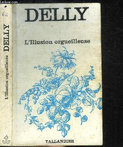 L'ILLUSION ORGUEILLEUSE + LA VOIE DIVINE / COLLECTION FLORALIES