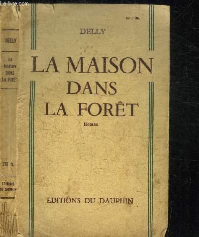 LA MAISON DANS LA FORET