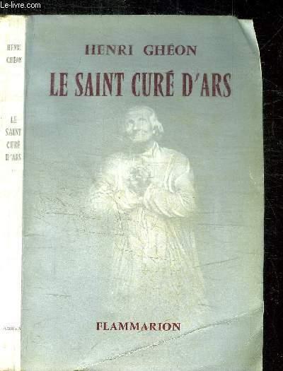 LE SAINT CURE D'ARS / COLLECTION LES GRANDS COEURS