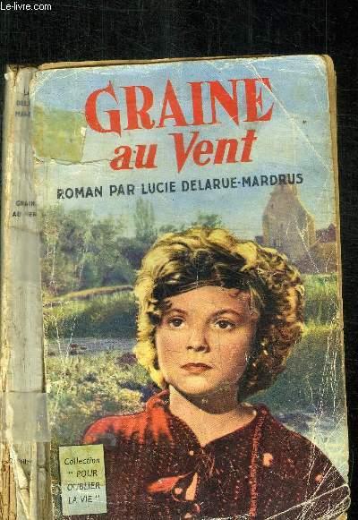 GRAINE AU VENT / COLLECTION POUR OUBLIER LA VIE