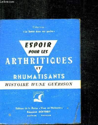 ESPOIR POUR LES ARTHRITIQUES ET RHUMATISANTS -HISTOIRE D'UNE GUERISON - L'OBESITE ET LA CELLULITE