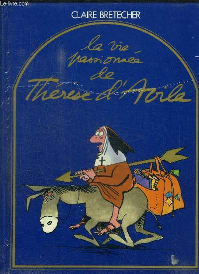 LA VIE PASSIONNEE DE THERESE D'AVILA
