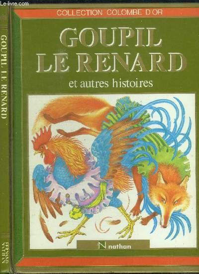 GOUPIL LE RENARD ET AUTRE HISTOIRES / COLLECTION COLOMBE D'OR