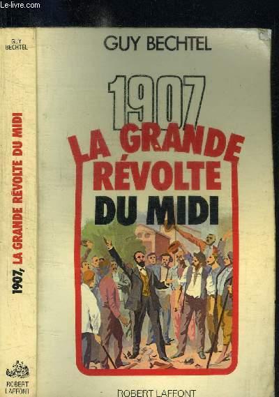 1907 - LA GRANDE REVOLTE DU MIDI