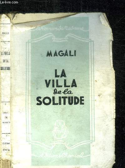 LA VILLA DE LA SOLITUDE / COLLECTION LE ROMAN DE MADAME