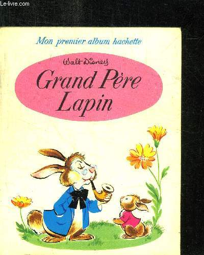 GRAND-PERE LAPIN / MON PREMIER ALBUM HACHETTE