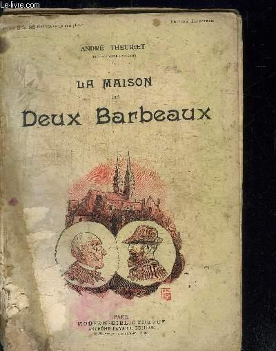 LA MAISON DES DEUX BARBEAUX
